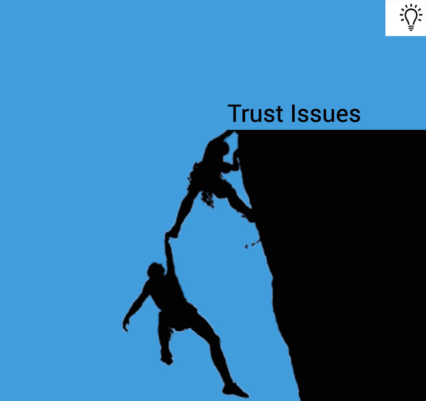 Trust Issues and how to handle them