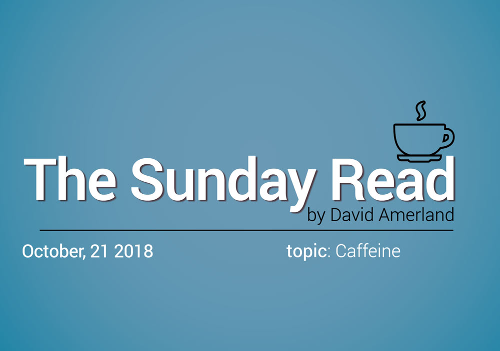 Coffee and stimulants in the Sunday Read