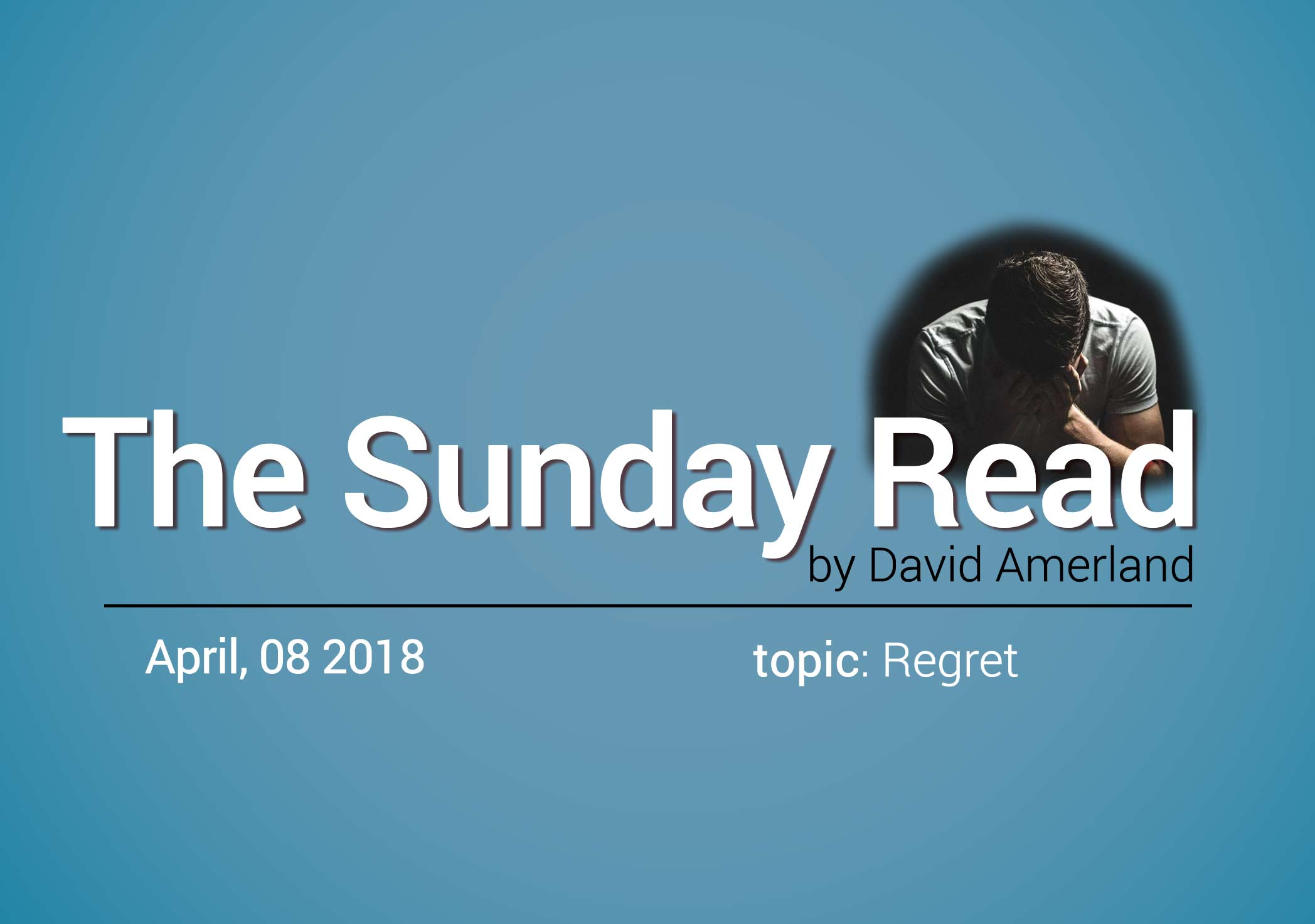 Regret The Sunday Read