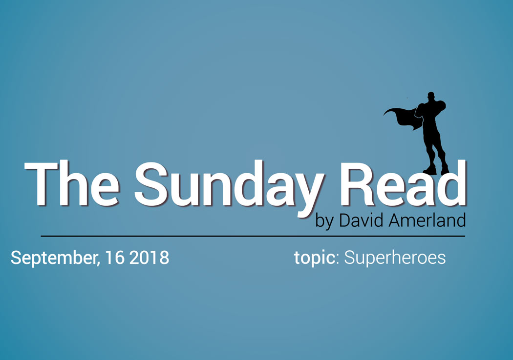 Superheroes, Choices and The Sunday Read