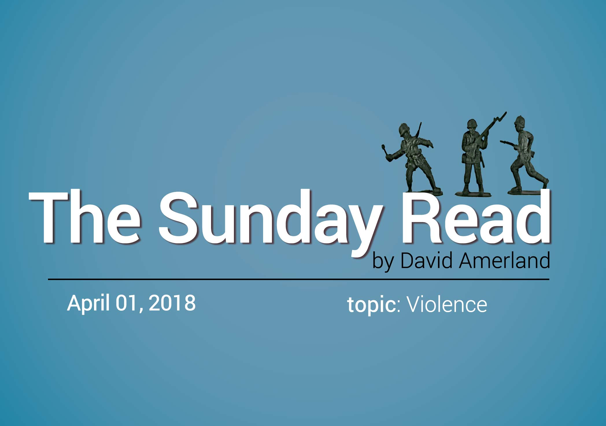 Violence - Sunday Read April 01 2018
