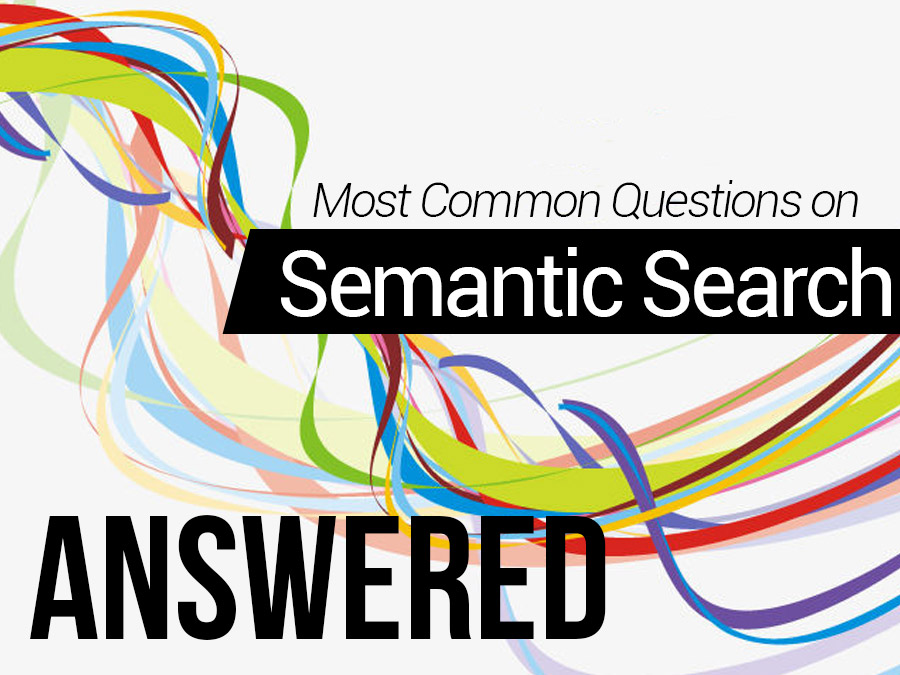Common questions on semantic search